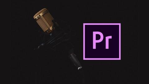 Master Premiere Pro - Audio Editing