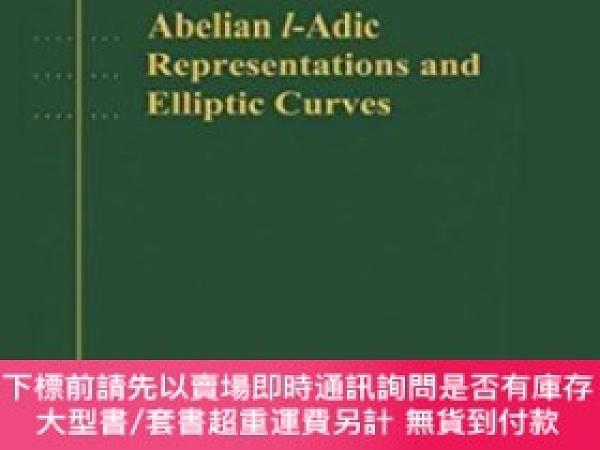 二手書博民逛書店【罕見】Abelian L-adic Representations And Elliptic Curves (r