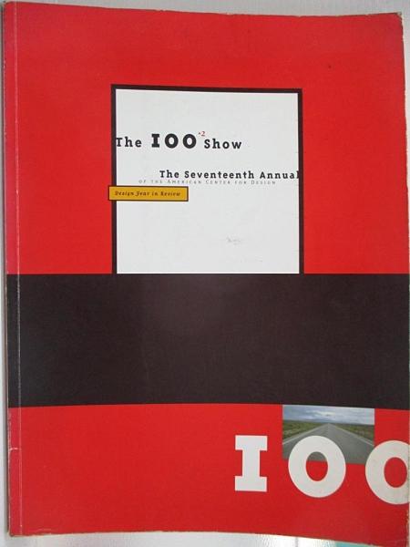 【書寶二手書T1/廣告_EA2】The 100 +2 Show: The Seventeenth Annual of the American…