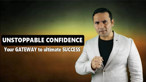 UNSTOPPABLE CONFIDENCE: Your GATEWAY to ultimate SUCCESS!