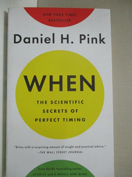 【書寶二手書T1/財經企管_CX1】When: The Scientific Secrets of Perfect Timing_Daniel H. Pink