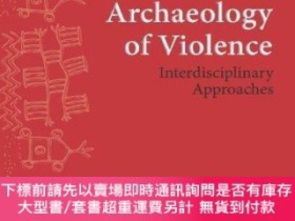 二手書博民逛書店The罕見Archaeology Of ViolenceY255174 Ralph, Sarah State