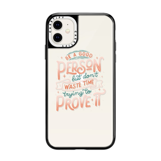 CASETiFY iPhone 11 Grip Case White Camera Ring - Be a Good Person But Don't Waste Time Trying To Pro