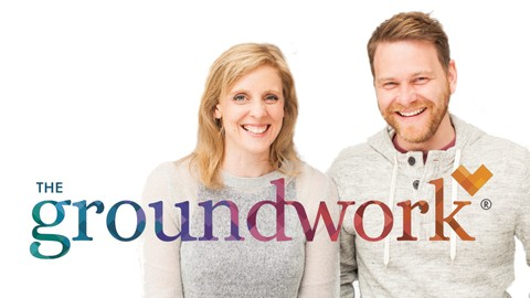 The Groundwork transforming your love life from within